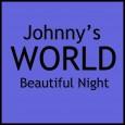 Johnny's World - Beautiful Night