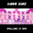 Tang Xiao - Calling it off