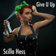 2018-04-17_Scilla Hess_Give U Up (Nicklas Eklund:Scilla Siekmann:Ellie Wyatt)