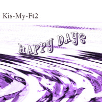 2018-04-25_Kis-My-Ft2_Happy-Day_(BennyJanssonKevinBorg)