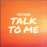 2019-03-22_Talk to me (Josef Bamba)